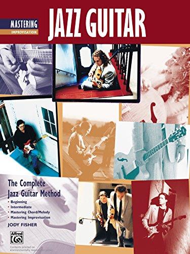 Complete Jazz Guitar Method: Mastering Jazz Guitar, Improvisation (Complete - Guitar Complete Book Improvisation