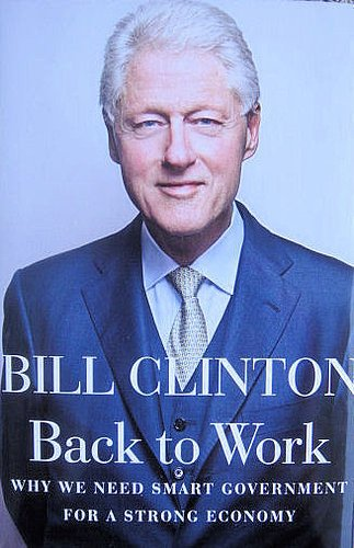 Bill Clinton Signed Back To Work 1/1 Hardback Book JSA Authentic Signed Autograph
