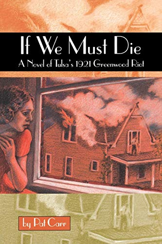 If We Must Die: A Novel of Tulsa's 1921 Greenwood Riot (Chaparral Books) (Tulsa 9 12)