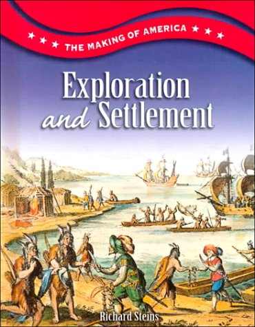 Exploration and Settlement: Richard Steins (Making of America) PDF ePub fb2 book