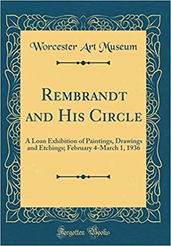 Rembrandt and His Circle: A Loan Exhibition of Paintings, Drawings