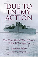 Due to Enemy Action: The True World War II Story of the USS Eagle 56 Hardcover