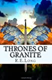 Thrones of Granite, R. Long, 148260261X