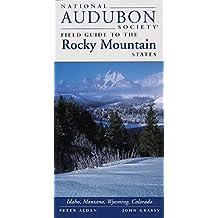 National Audubon Society Field Guide to the Rocky Mountain States: Idaho, Montana, Wyoming, Colorado