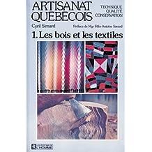 ARTISANAT QUEBECOIS T.1les bois et les textiles