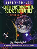 Ready-to-Use Earth and Astronomical Science Activities for Grades 5-12, Mark J. Handwerker, 0876284454