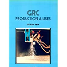 GRC (Glass Fibre Reinforced Cement): Production and Uses