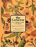Cactaceae, Nathaniel L. Britton and J. N. Rose, 0486211924