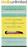 A Little Handbook of Native American Herbs and How to Use Them