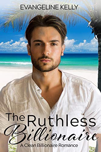 Pdf Spirituality The Ruthless Billionaire: A Clean Billionaire Romance (California Elite)