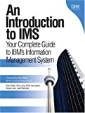 img - for An Introduction to IMS: Your Complete Guide to IBM's Information Management System book / textbook / text book