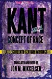 Kant and the Concept of Race : Late Eighteenth-Century Writings, Kant, Immanuel, 1438443617