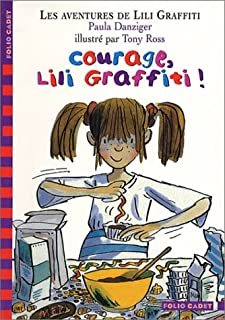 Les aventures de Lili Graffiti 04 : Courage, Lili Graffiti !