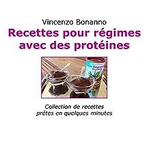 Recettes pour régimes avec des protéines: Collection de recettes prêtes en quelques minutes (French Edition)