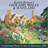 Karen Brown's England, Wales & Scotland: Exceptional Places to Stay & Itineraries 2006