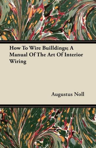 Download How To Wire Builldings; A Manual Of The Art Of Interior Wiring pdf