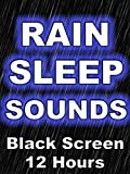 Rain Sleep Sounds Black Screen 12 Hours