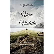 Vera Violetta: Cuentos del día después... (Spanish Edition)