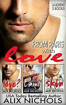 From Paris with Love: 3 La Bohème romances by [Nichols, Alix]