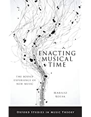 Enacting Musical Time: The Bodily Experience of New Music