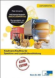 Prüfungstrainer Abschlussprüfung Kaufmann/-frau für Spedition und Logistikdienstleistung: Prüfungstrainer Abschlussprüfung. Übungsaufgaben und ... Prüfungstrainer zur Abschlussprüfung