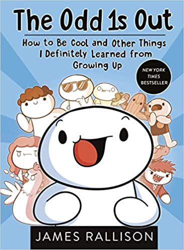 138acfb76 Amazon.com: The Odd 1s Out: How to Be Cool and Other Things I Definitely  Learned from Growing Up (9780143131809): James Rallison: Books
