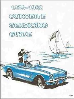 step by step 1953 1954 1955 1956 1957 1958 1959 1960 1961 1962 rh amazon com 62 Corvette 62 Corvette