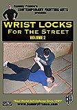 Wrist Locks for the Street (Volume 2)