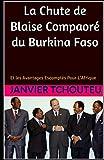 La Chute de Blaise Compaoré du Burkina Faso: Et les Avantages Escomptés  Pour LAfrique (French Edition)