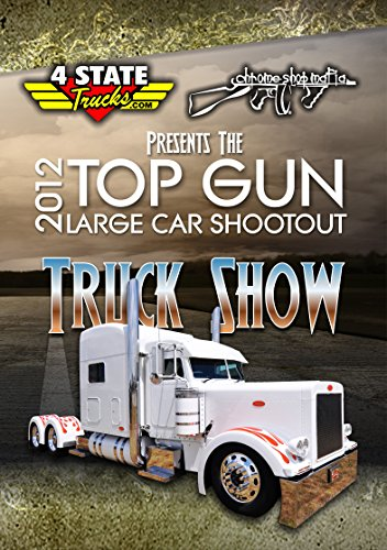 Top Gun Large Car Shootout 2012 Truck Show