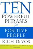 Ten Powerful Phrases for Positive People, Rich DeVos, 1599950987