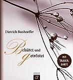 Dietrich Bonhoeffer. Behütet und getröstet
