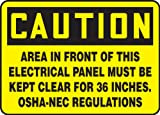 "Accuform Signs MELC639VS Adhesive Vinyl Safety Sign, Legend ""CAUTION AREA IN FRONT OF THIS ELECTRICAL PANEL MUST BE KEPT CLEAR FOR 36 INCHES. OSHA-NEC REGULATIONS"", 7"" Length x 10"" Width x 0.004"" Thickness, Black on Yellow"