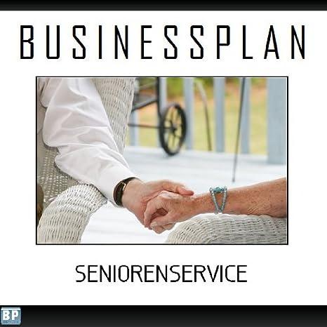 Businessplan Vorlage - Existenzgründung Seniorenservice Start-Up ...