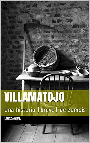 Villamatojo: Una historia (breve) de zombis (Spanish Edition) ()