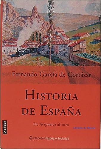 HISTORIA DE ESPAÑA.De Atapuerca al euro: Amazon.es: García de Cortázar, Fernando: Libros