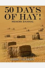 50 Days Of Hay Memory Journal Paperback