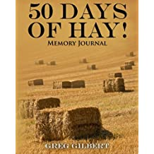 50 Days Of Hay Memory Journal