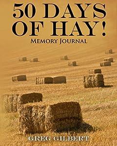 50 Days Of Hay Memory Journal