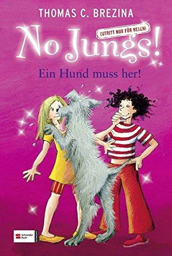 No Jungs! Zutritt nur für Hexen, Bd. 12: Ein Hund muss her!