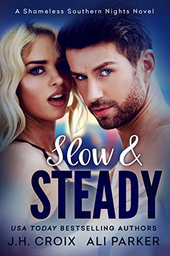 (Slow and Steady (Shameless Southern Nights Book 2))