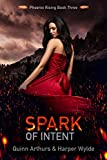 #2: Spark of Intent (Phoenix Rising Book 3)