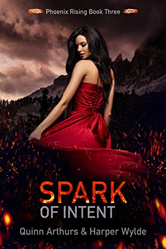 Spark of Intent (Phoenix Rising Book 3)