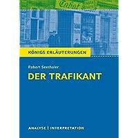 Der Trafikant von Robert Seethaler.: Textanalyse und Interpretation mit ausführlicher Inhaltsangabe und Abituraufgaben mit Lösungen. (Königs Erläuterungen)