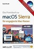 macOS Sierra für engagierte Mac-Nutzer : besser einsteigen ins aktuelle Betriebssystem 10.12