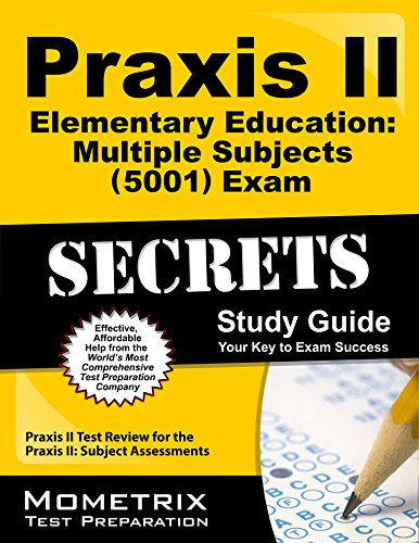 Download Praxis II Elementary Education: Multiple Subjects (5001) Exam Secrets Study Guide: Praxis II Test Review for the Praxis II: Subject Assessments Pdf