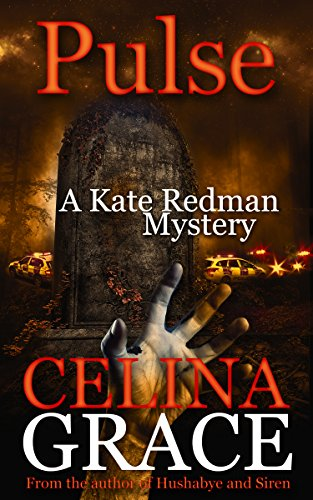 Pulse: A Kate Redman Mystery: Book 10 (The Kate Redman Mysteries) by [Grace, Celina]