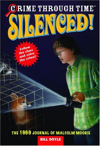 Silenced! The 1969 Journal of Malcolm Moorie (Crime Through Time, No. 3)