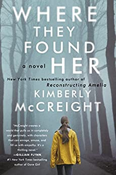 Where They Found Her: A Novel by [McCreight, Kimberly]