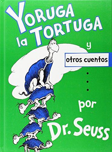 Yoruga la tortuga y otros cuentos (Spanish Edition) [Dr. Seuss] (Tapa Dura)